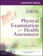 Laboratory Manual for Physical Examination & Health Assessment - Carolyn Jarvis