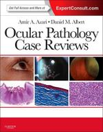 Ocular Pathology Case Reviews : Expert Consult - Online and Print - Daniel M. Albert