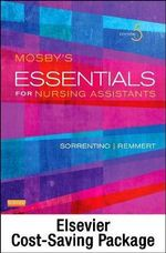 Mosby's Essentials for Nursing Assistants - Text and Elsevier Adaptive Learning Package - Sheila A Sorrentino