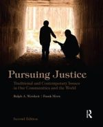 Pursuing Justice : Traditional and Contemporary Issues in Our Communities and the World - Ralph A. Weisheit