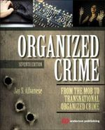 Organized Crime : From the Mob to Transnational Organized Crime - Jay S. Albanese