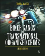 Biker Gangs and Transnational Organized Crime - Thomas Barker