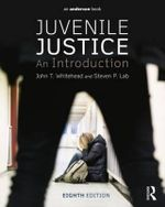 Juvenile Justice : An Introduction - John T. Whitehead