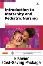 Introduction to Maternity & Pediatric Nursing and Elsevier Adaptive Quizzing Package - Gloria Leifer
