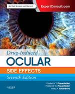 Drug-Induced Ocular Side Effects : Clinical Ocular Toxicology - Frederick T. Fraunfelder