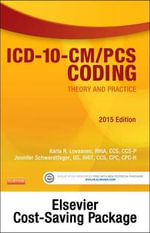 ICD-10-CM/PCs Coding : Theory and Practice, 2015 Edition - Text and Workbook Package - Karla R Lovaasen