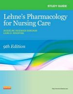 Study Guide for Lehne's Pharmacology for Nursing Care - Jennifer J. Yeager