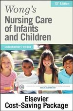 Wong's Nursing Care of Infants and Children - Text and Elsevier Adaptive Learning Package - Marilyn J Hockenberry