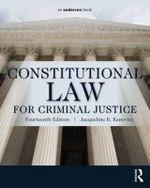 Constitutional Law for Criminal Justice - Jacqueline R. Kanovitz