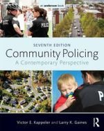 Community Policing : A Contemporary Perspective - Victor E. Kappeler