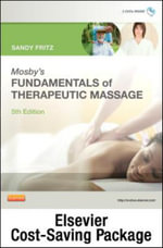 Mosby's Fundamentals of Therapeutic Massage - Text and Elsevier Adaptive Learning Package - Sandy Fritz