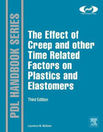 The Effect of Creep and Other Time Related Factors on Plastics and Elastomers - Laurence W. McKeen