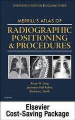 Mosby's Radiography Online : Anatomy and Positioning for Merrill's Atlas of Radiographic Positioning & Procedures (Access Code, Textbook, and Workbook Package) - Bruce W Long