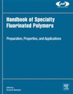 Handbook of Specialty Fluorinated Polymers : Preparation, Properties, and Applications - Susanta Banerjee
