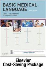Basic Medical Language - Text and Elsevier Adaptive Learning Package - Myrna LaFleur Brooks