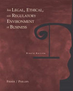 The Legal, Ethical and Regulatory Environment of Business - Bruce D. Fisher