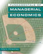 Fundamentals of Managerial Economics (Book Only) - Mark Hirschey