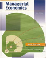 Managerial Economics (Book Only) - Mark Hirschey