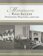 Massachusetts Real Estate : Principles, Practices, and Law - Robert M Sawyer