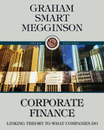 Corporate Finance : Linking Theory to What Companies Do - John Graham