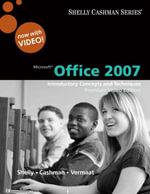 Microsoft Office 2007 : Introductory Concepts and Techniques, Premium Video Edition - Gary B Shelly