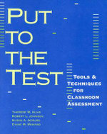 Put to the Test : Tools Techniques for Classroom Assessment - Therese M. Kuhs