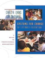 Systems for Change in Literacy Education : A Guide to Professional Development - Carol A. Lyons