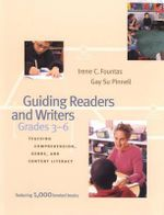 Guiding Readers and Writers (Grades 3-6) : Teaching Comprehension, Genre, and Content Literacy - Irene C. Fountas