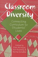 Classroom Diversity : Connecting Curriculum to Students' Lives