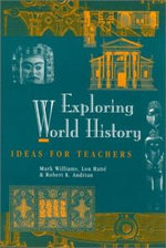 Exploring World History : Ideas for Teachers - Mark Williams