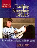 Teaching Struggling Readers : How to Use Brain-Based Research to Maximize Learning - LYONS