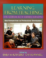 Learning from Teaching in Literacy Education : New Perspectives on Professional Development