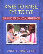 Knee to Knee, Eye to Eye : Circling in on Comprehension - Cole