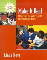 Make it Real : Strategies for Success with Informational Texts - Linda Hoyt