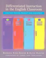 Differentiated Instruction in the English Classroom : Content, Process, Product, and Assessment - Hunter