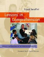 Lessons in Comprehension : Explicit Instruction in the Reaing Workshop - Frank Serafini