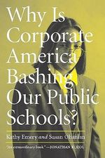 Why is Corporate America Bashing Our Public Schools? : The Human Failings of Genius - Ohanian