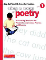 Sing a Song of Poetry, Grade 1 : A Teaching Resource for Phonemic Awareness, Phonics and Fluency - Gay Su Pinnell