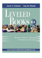 Leveled Books: K8 : Matching Texts to Readers for Effective Teaching - Irene C. Fountas
