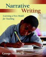 Narrative Writing : Learning a New Model for Teaching - Jr Hillocks