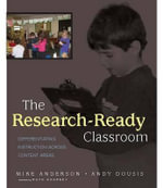 The Research-ready Classroom : How to Differentiate Instruction Across Content Areas - Mike Anderson