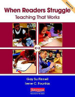 When Readers Struggle : Teaching That Works - Gay Su Pinnell