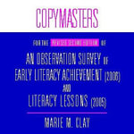 An Observation Survey of Early Literacy Achievement (2006) and Literacy Lessons (2005) : Copymasters for the Revised Second Edition - Marie M Clay