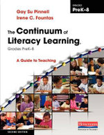 The Continuum of Literacy Learning, Grades PreK-8 : A Guide to Teaching - Gay Su Pinnell
