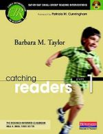 Catching Readers, Grade 1 : Day-By-Day Small-Group Reading Interventions - Barbara M Taylor
