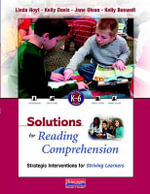 Solutions for Reading Comprehension, K-6 : Strategic Interventions for Striving Learners - Linda Hoyt