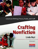 Crafting Nonfiction : Lessons on Writing Process, Traits, and Craft - Linda Hoyt
