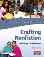 Crafting Nonfiction: Intermediate : Lessons on Writing Process, Traits, and Craft - Linda Hoyt