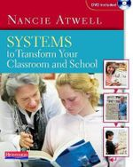Systems to Transform Your Classroom and School - Nancie Atwell