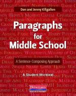 Paragraphs for Middle School : A Sentence-Composing Approach - Don and Jenny Killgallon